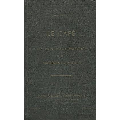Le café ' les principaux marchés de matières premières'