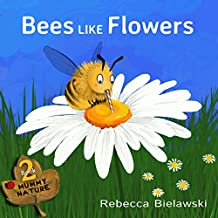 Bees Like Flowers: a free childrens book (Mummy Nature 2) (English Edition)