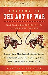 Lessons in the Art of War: Martial Strategies for the Successful Fighter by Martina Sprague (2016-02-02)