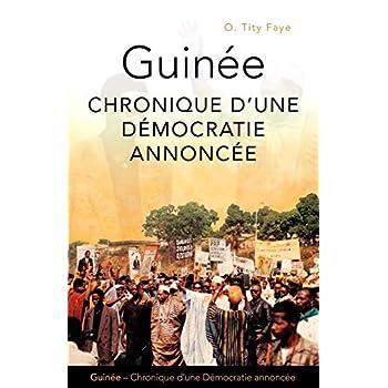 Guinée: Chronique D'une Démocratie Annoncée