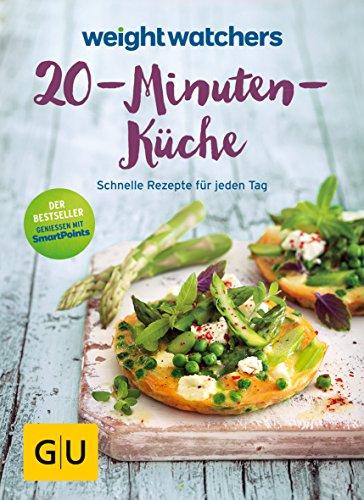 Weight Watchers 20-Minuten-Küche: Schnelle Rezepte für jeden Tag (GU Diät&Gesundheit) (Nicht Verarbeitete Lebensmittel)