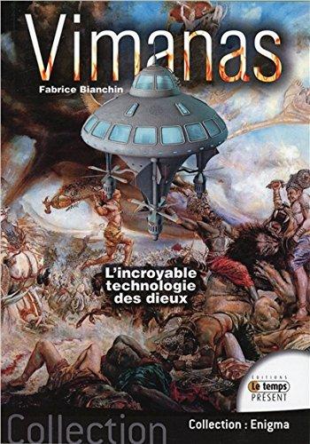 Vimanas - L'incroyable technologie des dieux par Fabrice Bianchin