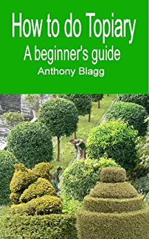 How to do Topiary: A Beginners Guide (English Edition) par [Blagg, Anthony]