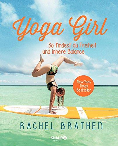 Yoga Girl: So findest du Freiheit und innere Balance (German Edition)