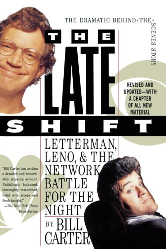 The Late Shift: Letterman, Leno, and the Network Battle for the Night por Bill Carter
