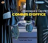 Commis d'office : texte intégral : suivi d'un entretien exclusif avec l'auteure | Cayre, Hannelore (1963-....,). Auteur. Personne interviewée