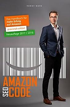 Amazon SEO & PPC Buch: 2. Auflage 2017 / 2018 - Das Handbuch für mehr Erfolg auf Amazon, FBA, FBM, AMS, PPC, A9, Vendoren & Agenturen