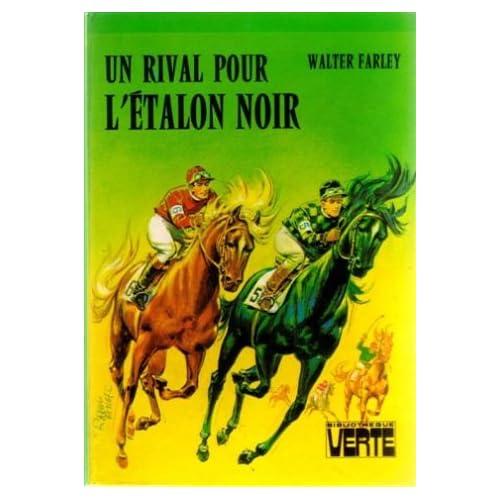 Un rival pour l'étalon noir : Collection : Bibliothèque verte cartonnée & illustrée