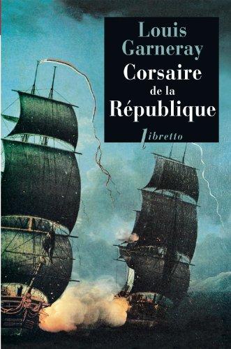 Corsaire de la République : Voyages, aventures et combats Tome 1
