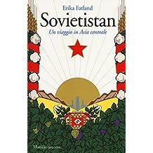 Sovietistan. Un viaggio in Asia centrale