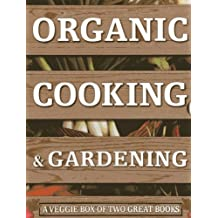 Organic Cooking & Gardening: A Veggie Box of Two Great Books