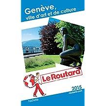 Guide du Routard Genève: Ville d'art et de culture