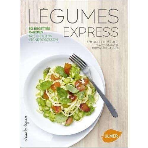 Légumes express : 50 recettes rapides avec ou sans viande/poisson de Emmanuelle Redaud ,Thomas Dhellemmes (Photographies) ( 19 mars 2015 )