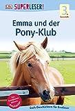 SUPERLESER! Emma und der Pony-Klub (3. Lesestufe)