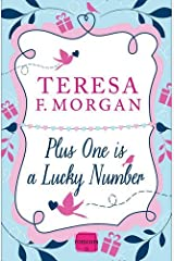 Plus One is a Lucky Number: HarperImpulse RomCom: Written by Teresa F. Morgan, 2014 Edition, Publisher: HarperImpulse [Paperback] Paperback