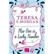 Plus One is a Lucky Number: HarperImpulse RomCom: Written by Teresa F. Morgan, 2014 Edition, Publisher: HarperImpulse [Paperback]