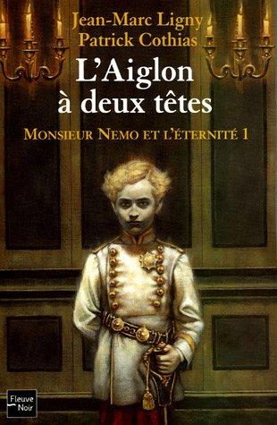 Monsieur Némo et l'éternité, Tome 1 : L'Aiglon à deux têtes