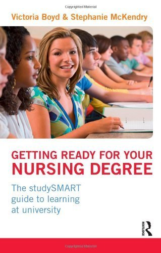 Getting Ready for your Nursing Degree: the studySMART guide to learning at university by Boyd. Victoria ( 2012 ) Paperback