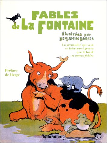 Fables de la Fontaine : La grenouille qui veut se faire aussi grosse que le boeuf et autres fables