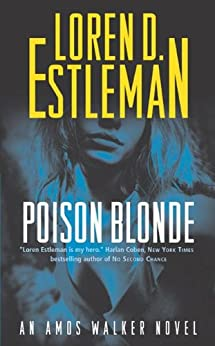 Poison Blonde: An Amos Walker Novel (Amos Walker Novels) by [Estleman, Loren D.]