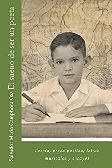 El sueno de ser un poeta: poesía, prosa poética, cartas y ensayos musicales (Spanish Edition) par [Camphora, Salvador]
