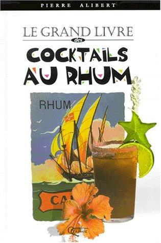 Le grand livre des cocktails au rhum par Pierre Alibert