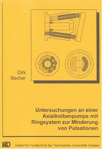 Untersuchungen an einer Axialkolbenpumpe mit Ringsystem zur Minderung von Pulsationen (Berichte aus dem Maschinenbau)