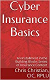 Cyber Insurance Basics: an Installment in the Building Blocks Series of Insurance Content (English Edition)
