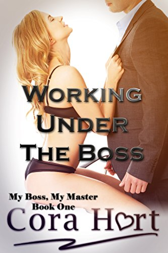 Working Under The Boss (My Boss, My Master Book 1)