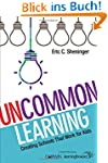Uncommon Learning: Creating Schools T...