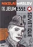 Une jeunesse soviétique