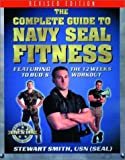 The Complete Guide to Navy SEAL Fitness (Official Five Star Fitness Guides)