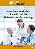 Finanzkommunikation, Basel III und die Unternehmensfinanzierung