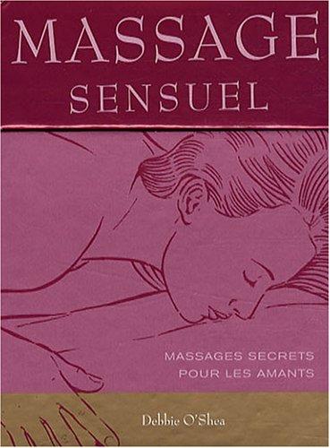 Massage sensuel : Massages secrets pour les amants