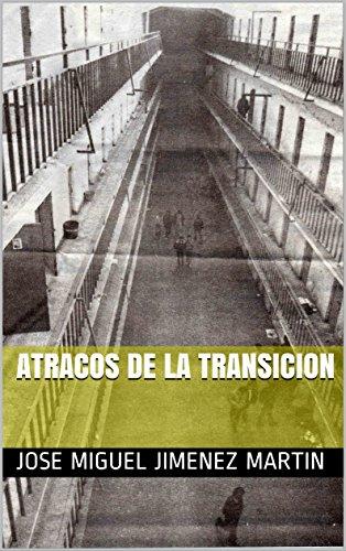 Descargar Libro Atracos de la Transicion de Jose Miguel Jimenez Martin