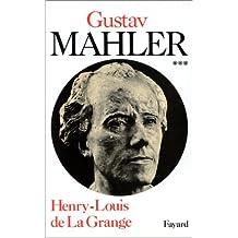 Malher, chronique d'une vie, tome 3 : 1907-1911. Le génie foudroyé