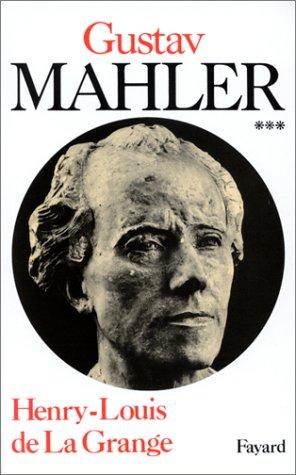 Vignette du document Gustav Mahler : chronique d'une vie. 3, Le Génie foudroyé