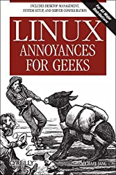 Linux Annoyances for Geeks: Getting the Most Flexible System in the World Just the Way You Want It
