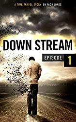 Downstream - Episode 1: A time travel story (English Edition)