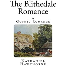 The Blithedale Romance: A Gothic Romance by Nathaniel Hawthorne (2014-03-29)
