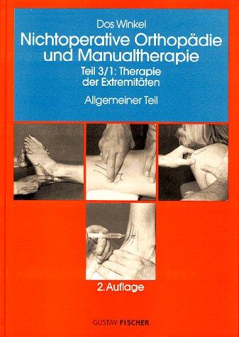 Nichtoperative Orthopädie der Weichteile des Bewegungsapparats, 4 Bde. in 7 Tl.-Bdn., Bd.3/1, Therapie der Extremitäten