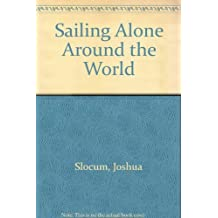SAILING ALONE AROUND THE WORLD AND VOYAGE OF THE LIBERDADE REISSUE by Joshua Slocum (1970-04-01)