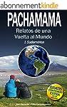 PACHAMAMA: Relatos de una Vuelta al M...