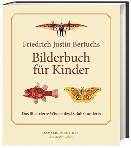 Friedrich Justin Bertuchs >Bilderbuch für Kinder<: Das illustrierte Wissen des 18. Jahrhunderts