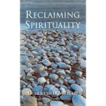 Reclaiming Spirituality by Diarmuid O'Murchu (1998-01-01)