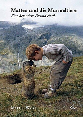 Matteo und die Murmeltiere: Eine besondere Freundschaft