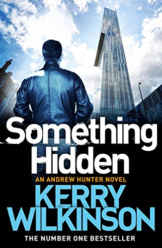 Something Hidden (Andrew Hunter series Book 2) by [Wilkinson, Kerry]