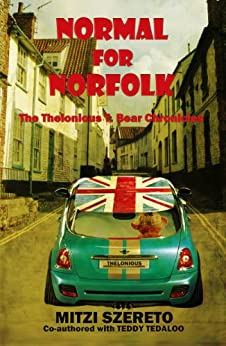Normal for Norfolk (The Thelonious T. Bear Chronicles) (English Edition) di [Szereto, Mitzi, Tedaloo, Teddy]