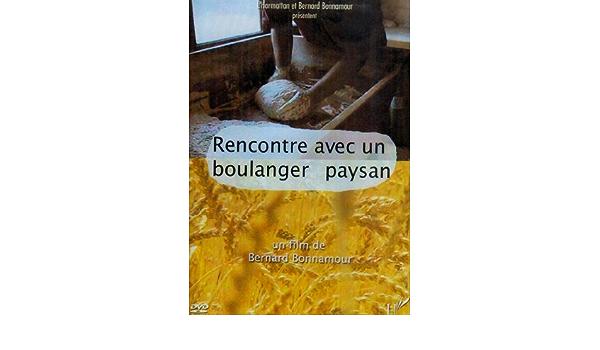 dvd rencontre avec un boulanger paysan)