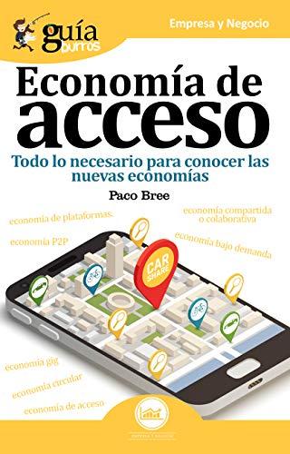 a de acceso: Todo lo necesario para conocer las nuevas economías (Spanish Edition) ()